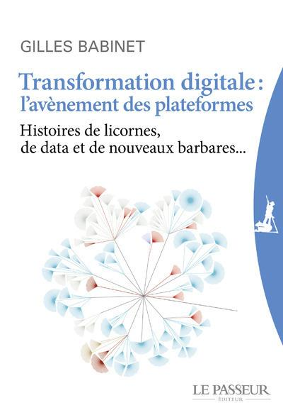 TRANSFORMATION DIGITALE : L'AVENEMENT DES PLATEFORMES